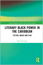 Literary Black Power in the Caribbean: Fiction, Music and Film book cover