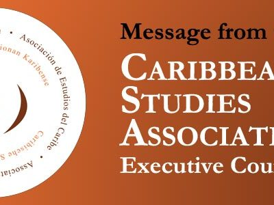 Message from the Caribbean Studies Association Executive Council